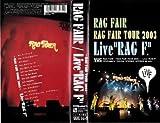 """~RAG  FAIR TOUR 2003~「Live""""RAG F""""」 [VHS]"""