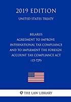 Belarus - Agreement to Improve International Tax Compliance and to Implement the Foreign Account Tax Compliance Act (15-729) (United States Treaty)