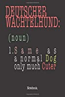 Deutscher Wachtelhund (noun) 1. Same As A Normal Dog Only Much Cuter: Notebook