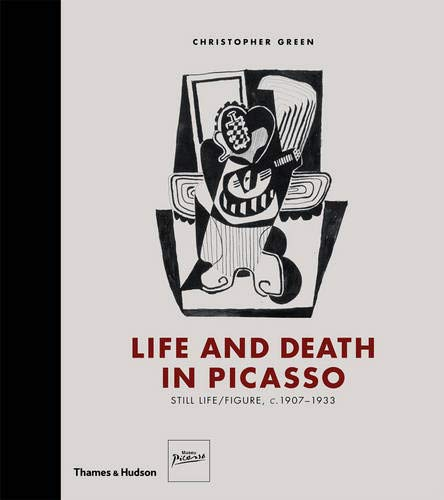 Download Life and Death in Picasso: Still Life/Figure, C. 1907-1933 0500093482
