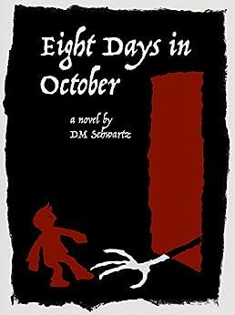 Eight Days in October by [Schwartz, DM]