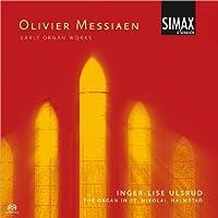 Messiaen: Early Organ Works