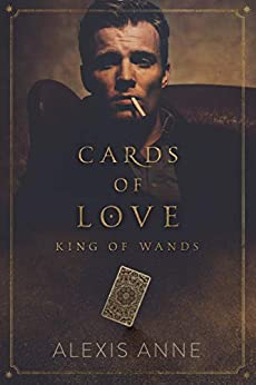 King of Wands: Cards of Love (Tease) by [Anne, Alexis]