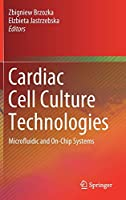 Cardiac Cell Culture Technologies: Microfluidic and On-Chip Systems
