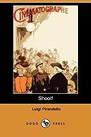 Shoot! the Notebooks of Serafino Gubbio, Cinematograph Operator (Dodo Press)