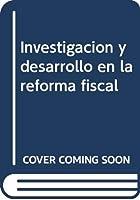 Investigación y desarrollo en la reforma fiscal