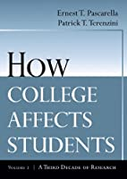 How College Affects Students: A Third Decade of Research (Jossey-Bass Higher & Adult Education)