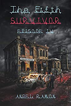 The Fifth Survivor: Episode 4 by [Ramon, Angel]