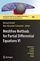 Meshfree Methods for Partial Differential Equations VI (Lecture Notes in Computational Science and Engineering)