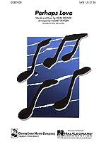 John Denver: Perhaps Love (SATB) / ジョン・デンバー: パーハップス・ラブ (混声4部合唱). For 合唱, 混声四部合唱(SATB), ピアノ伴奏