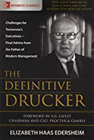 The Definitive Drucker: Challenges for Tomorrow's Executives―Final Advice from the Father of Modern Management