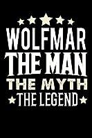 Notizbuch: Wolfmar The Man The Myth The Legend (120 linierte Seiten als u.a. Tagebuch, Reisetagebuch fuer Vater, Ehemann, Freund, Kumpe, Bruder, Onkel und mehr)