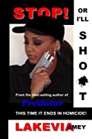 Stop! or I'll Shoot!: This Time It Ends in Homicide