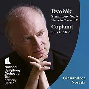 ドヴォルザーク : 交響曲 第9番 「新世界より」 | コープランド : バレエ音楽 「ビリー・ザ・キッド」 (Dvorak : Symphony No.9 ''From the New World'' | Copland : Billy the Kid / Gianandrea Noseda | National Symphony Orchestra ... The Kennedy Center) [SACD Hybrid] [Import] [日本語帯・解説付]