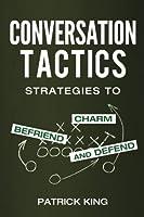 Conversation Tactics: Strategies to Charm Befriend and Defend [並行輸入品]