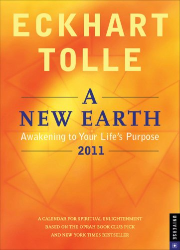 New Earth, A: Awakening to Your Life's Purpose: 2011 Engagement Calendar