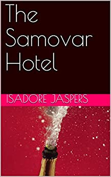 The Samovar Hotel by [jaspers, isadore]