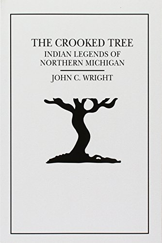 Download The Crooked Tree: Indian Legends and a Short History of the Little Traverse Bay Region 188237634X