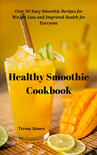 Healthy Smoothie Cookbook:  Ov...