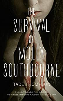 The Survival of Molly Southbourne by [Thompson, Tade]