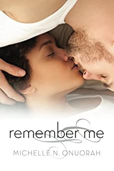 Remember Me by [Onuorah, Michelle N.]