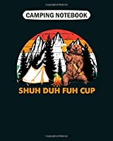 Camping  Notebook: shuh duh fuh cup bear drinking beer camping hiking  College Ruled - 50 sheets, 100 pages - 8 x 10 inches