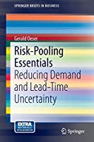 Risk-Pooling Essentials: Reducing Demand and Lead Time Uncertainty (SpringerBriefs in Business)