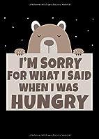 Notizbuch: Baer Hunger Entschuldigung Lustiges Geschenk Shirt 120 Seiten, A4, Punktraster