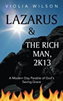 Lazarus and the Rich Man, 2k13: A Modern Day Parable of God's Saving Grace