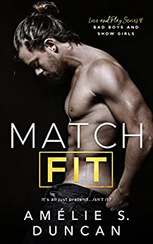 Match Fit: Bad Boys and Show Girls (Love and Play Series Book 1) by [Duncan, Amélie S.]