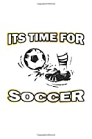 Its Time For Soccer: Notebook, Journal | Gift Idea for Soccer Fans | checkered | 6x9 | 120 pages
