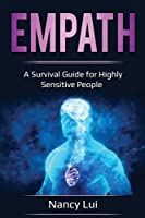 Empath: A Survival Guide for Highly Sensitive People