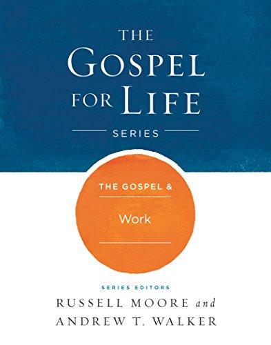 Download The Gospel & Work (The Gospel for Life) 1433690489
