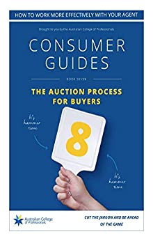 The Auction Process For Buyers: Consumer Guide (Property Consumer Guide Book 7) by [Sullivan, Roslyn]