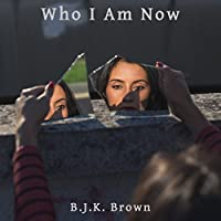 Who I Am Now (English Edition)