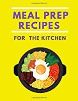 meal prep recipes for the kitchen: 120 page/ Blank journal / Recipe book  (8.5*11)/table of contents in to Write in for Women,