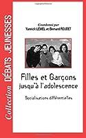 FILLES ET GARÇONS JUSQU'À L'ADOLESCENCE: Socialisations différentielles