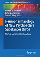 Neuropharmacology of New Psychoactive Substances (NPS): The Science Behind the Headlines (Current Topics in Behavioral Neurosciences)