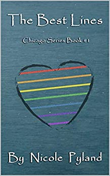 The Best Lines (Chicago Series Book 1) by [Pyland, Nicole]