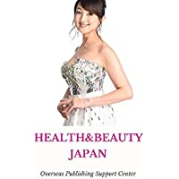 Healthy & Beauty in Japan: Ritsuko Oyama Ver. (10000 Japanese Book 2) (English Edition)