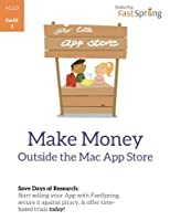 Make Money Outside the Mac App Store: Sell your app on FastSpring secure it against piracy with license codes and offer time-based trials today [並行輸入品]