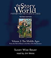The Story of the World: History for the Classical Child: The Middle Ages, from the Fall of Rome to the Rise of the Renaissance