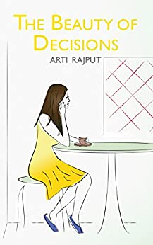 The Beauty of Decisions by [Rajput, Arti]