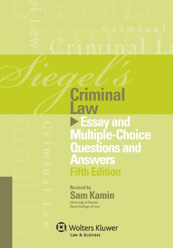 Download Siegel's Criminal Law: Essay and Multiple-Choice Questions and Answers 1454818409