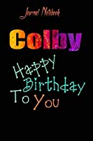 Colby: Happy Birthday To you Sheet 9x6 Inches 120 Pages with bleed - A Great Happybirthday Gift