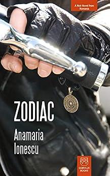 Zodiac: Noir from Romania by [Ionescu, Anamaria]