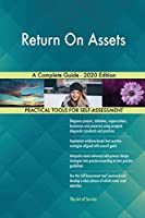 Return On Assets A Complete Guide - 2020 Edition