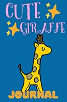 Cute Giraffe Journal: Notebook For Kids, Adorable Gift For Animal Lovers, First Journal For Kids, Lined Pages, Great For School Notes