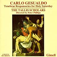 Gesualdo: Tenebrae Responsories for Holy Saturday, Four Marian Motets, The Tallis Scholars by Gesualdo