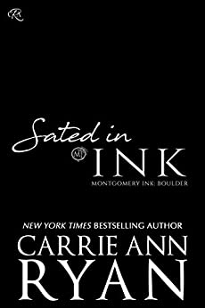 Sated in Ink (Montgomery Ink: Boulder Book 2) by [Ryan, Carrie Ann]